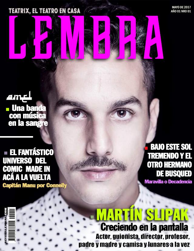 Lembra 01: Martín Slipak: Creciendo en lapantalla