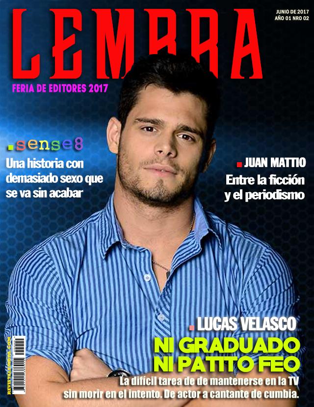 Lembra 02: Lucas Velasco: Ni graduado ni PatitoFeo